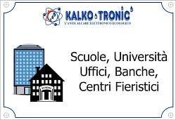 Asili, Scuole, Uffici, Banche, Centri Fieristici, Centri Commerciali